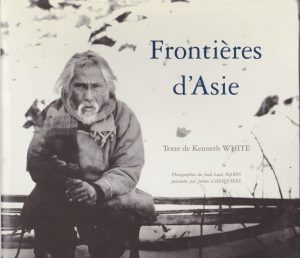 Frontières d'Asie - Texte Kenneth White - Photographies fonds Louis Marin